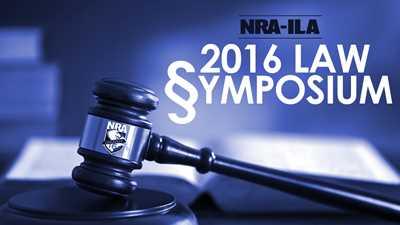 2016 NRA-ILA Firearms Law & The Second Amendment Symposium Agenda
