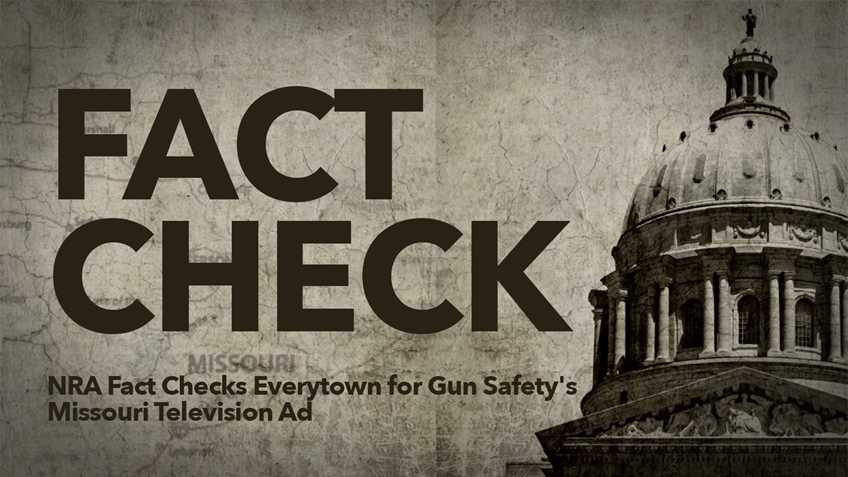 NRA Fact Checks Everytown for Gun Safety's Missouri Television Ad