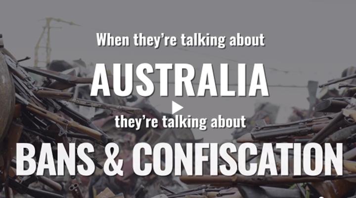 Australia means gun bans and confiscation