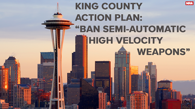 """King County Unveils """"Common Sense"""" Action Plan: Ban """"Semi-automatic, High Velocity Weapons"""""""