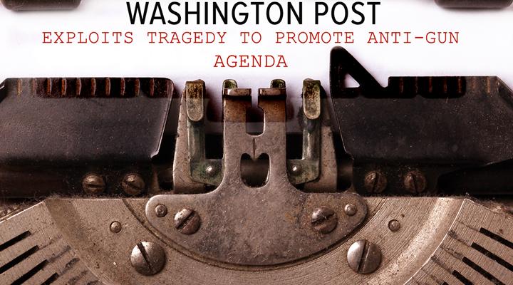 Ahead of Election, Washington Post Resorts to Fake News to Politicize Tragedy