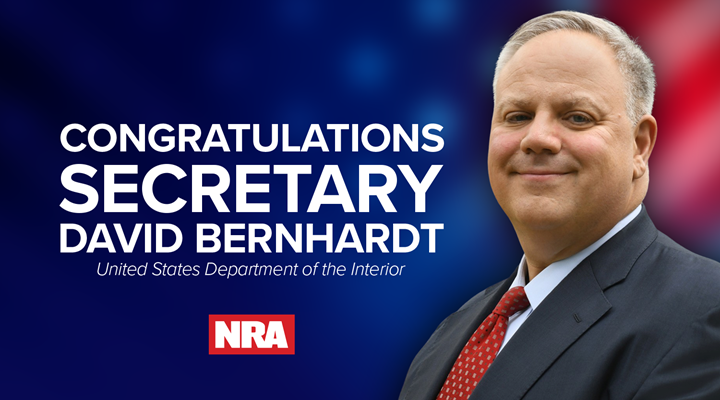NRA Congratulates David Bernhardt on Confirmation as Secretary of the Interior