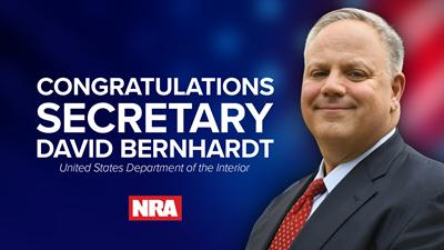 NRA Congratulates David Bernhardt on Confirmation as Secretary of the Interior