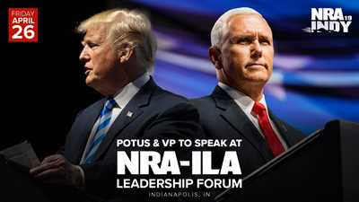 President Trump and Vice President Pence to speak at the NRA-ILA Leadership Forum
