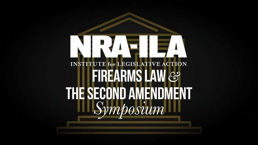 Join Us for the 2019 NRA-ILA Firearms Law & The Second Amendment Symposium Next Saturday October 5th