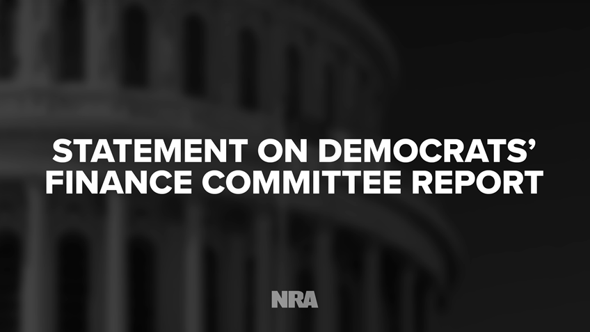 NRA Statement on Politically Motivated Senate Finance Report