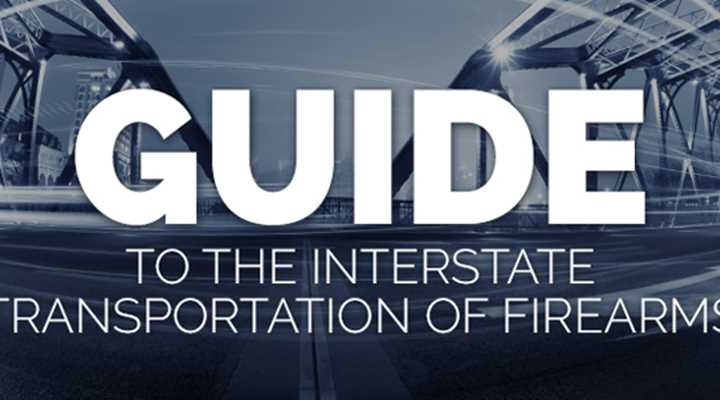 Guide To The Interstate Transportation Of Firearms