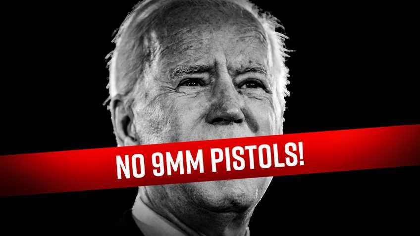 Joe Biden Wants to Ban 9mm Pistols
