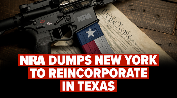NRA Dumps New York to Reincorporate in Texas, Announces New Strategic Plan
