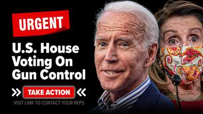 Please Urge Your U.S. Representative to Oppose Biden and Pelosi's Gun Control!
